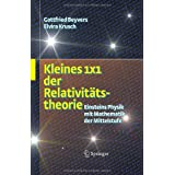 Kleines 1x1 der Relativittstheorie: Einsteins Physik mit Mathematik der Mittelstufevon &#34;Gottfried Beyvers&#34;