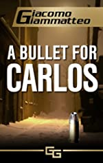 A Bullet For Carlos (Blood Flows South, Book I)
