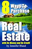 img - for 8 Ways to Purchase Real Estate with No Money and No Credit book / textbook / text book
