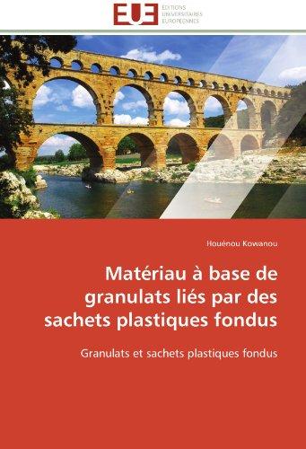 Matériau à base de granulats liés par des sachets plastiques fondus: Granulats et sachets plastiques fondus (French E