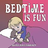 Bedtime Is Fun ~ Kristen Marie Cummiskey
