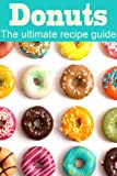 img - for Donuts :The Ultimate Recipe Guide - Over 30 Delicious & Best Selling Recipes book / textbook / text book