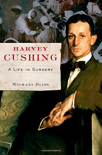 Harvey Cushing: A Life in Surgery