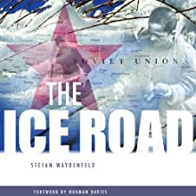 The Ice Road: An Epic Journey from the Stalinist Labor Camps to Freedom Audiobook by Stefan Waydenfeld Narrated by Ken Kliban