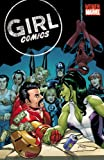 img - for Girl Comics (Women of Marvel (Unnumbered)) book / textbook / text book