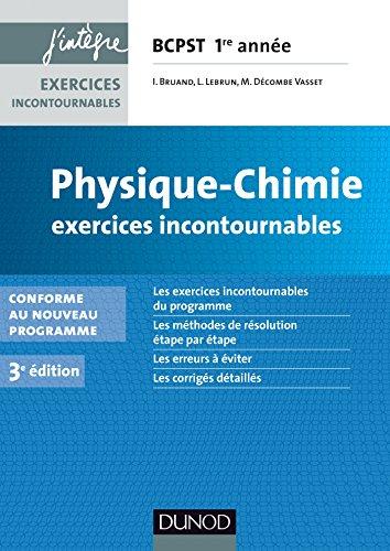 Physique-Chimie Exercices incontournables BCPST 1re année - 3e éd. : nouveau programme 2014 (Concours Ecoles d'ingénieurs)