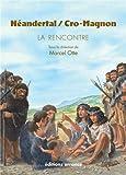 echange, troc Marcel Otte, Collectif - Néandertal / Cro Magnon : La rencontre
