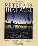 img - for Retreats That Work: Designing and Conducting Effective Offsites for Groups and Organizations book / textbook / text book