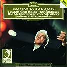 Wagner: Tristan und Isolde; Tannh�user; Die Meistersinger - Orchestral Music