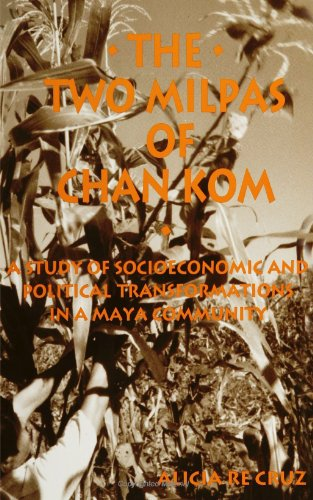 The Two Milpas Of Chan Kom: A Study Of Socioeconomis And Poloitical Transformations In A Maya Community (Suny Series In Anthropology Of Work) (Suny Series, Anthropology Of Work) front-1066418