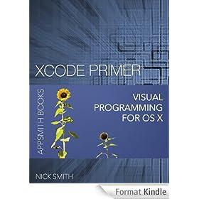 Xcode Primer - Visual Programming for OS X (English Edition)
