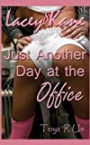 Lacey Kane Just Another Day at the Office: A Toyz 'R Us Novella: 1