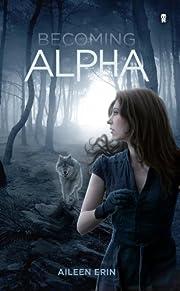 Becoming Alpha (Alpha Girl Book 1)