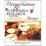 Dissertation & Scholarly Research: Recipes for Success ~ Marilyn K Simon PhD