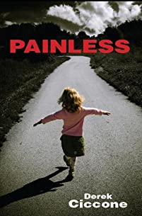 (FREE on 3/24) Painless by Derek Ciccone - http://eBooksHabit.com