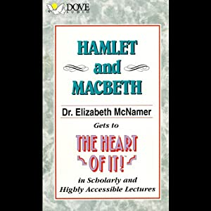 Hamlet and Macbeth: Dr. Elizabeth McNamer Gets to the Heart of It in Scholarly and Highly Accessible Lectures | [Elizabeth McNamer]