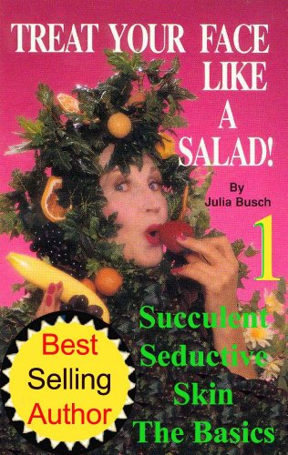 Volume 1. Treat Your Face Like A Salad Skin Care Naturally, Wrinkle-&-Blemish-Free Recipes & Gourmet Hints For A Fabu-Lishous Face & Natural Facelift. ... (Natural Face Lift - Natural Skin Care)