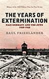 Nazi Germany And the Jews: The Years Of Extermination: 1939-1945: Nazi Germany and the Jews 1939-1945