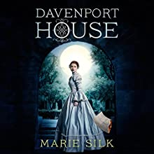 Davenport House: Davenport House, Book 1 Audiobook by Marie Silk Narrated by Allyson Voller
