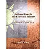 img - for [(National Identity and Economic Interest: Taiwan's Competing Options and Their Implications for Regional Stability )] [Author: Peter C.Y. Chow] [Jan-2012] book / textbook / text book