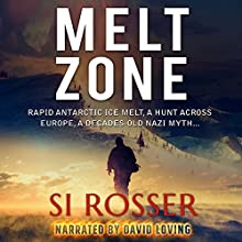 Melt Zone: A Robert Spire Thriller, Book 3 Audiobook by Simon Rosser Narrated by David Loving