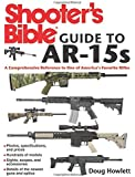 Shooter's Bible Guide to AR-15s: A Comprehensive Reference to One of America's Favorite Rifles