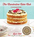 Lynn Hill The Clandestine Cake Club Cookbook