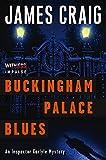 James Craig Buckingham Palace Blues: An Inspector Carlyle Mystery (Inspector Carlyle Mysteries)