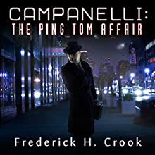 Campanelli: The Ping Tom Affair Audiobook by Frederick H. Crook Narrated by Tom Cooper