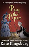 Pay the Piper (Pennyfoot Hotel Mystery Book 7)