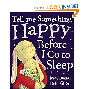 Tell Me Something Happy Before I Go to Sleep Joyce Dunbar and Debi Gliori