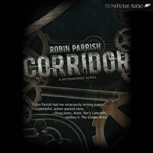 Corridor: A MythWorks Novel | [Robin Parrish]