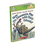 LeapFrog Tag Junior Book: How Do Dinosaurs Play with Their Friends?