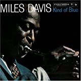 Kind of Blue ~ Miles Davis
