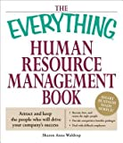 img - for [ The Everything Human Resource Management Book: Attract and Keep the People Who Will Drive Your Company's Success Waldrop, Sharon Anne ( Author ) ] { Paperback } 2008 book / textbook / text book