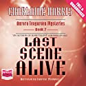Last Scene Alive (       UNABRIDGED) by Charlaine Harris Narrated by Therese Plummer