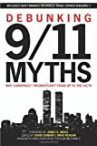 Debunking 9/11 Myths: Why Conspiracy Theories Cant Stand Up to the Facts
