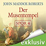 Der Musentempel (SPQR 4) | John Maddox Roberts