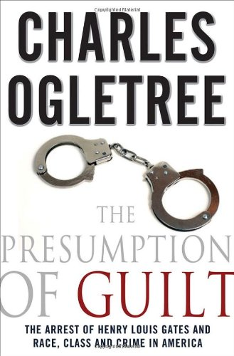 The Presumption of Guilt: The Arrest of Henry Louis...