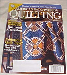 American Patchwork Quilting April 1999 Issue 37 Better