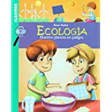 Ecologia / Ecology: Nuestro planeta en peligro / Our Planet in Danger (Ciencia Y Tecnologia / Science and Technology...