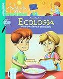 Ecologia. Nuestro planeta en peligro (Ciencia Y Tecnologia / Science and Technology) (Spanish Edition)