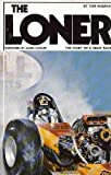 img - for The loner: the story of a drag racer book / textbook / text book