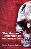 img - for The Human Inheritance: Genes, Languages, and Evolution book / textbook / text book