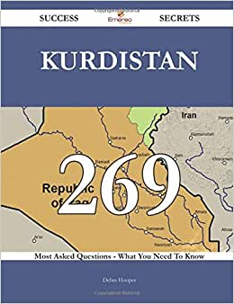 Kurdistan 269 Success Secrets - 269 Most Asked Questions On Kurdistan - What You Need To Know