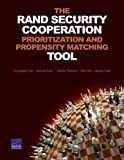 img - for The RAND Security Cooperation Prioritization and Propensity Matching Tool by Paul, Christopher, Nixon, Michael, Peterson, Heather, Grill, (2013) Paperback book / textbook / text book