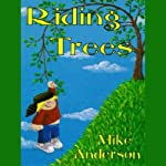 Riding Trees: Denny and I, Volume 1 | Mike Anderson