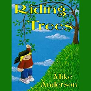 Riding Trees: Denny and I, Volume 1 | [Mike Anderson]