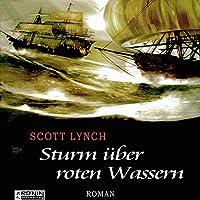 Sturm über roten Wassern (Gentleman Bastard 2) Hörbuch von Scott Lynch Gesprochen von: Matthias Lühn
