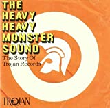 Various Artists The Heavy Heavy Monster Sound - The Trojan Records Story